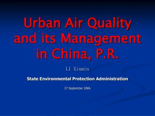 Urban Air Quality and its Management in China, P.R.