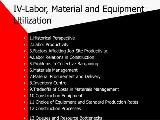 IV-Labor, Material and Equipment Utilization