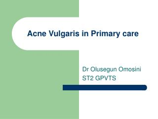 Acne Vulgaris in Primary care