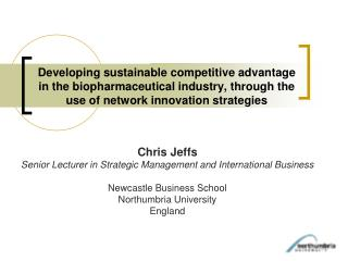 Developing sustainable competitive advantage in the biopharmaceutical industry, through the use of network innovation st