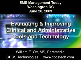 Evaluating & Improving  Clinical and Administrative  Tools and Technology