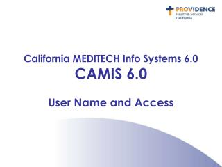 California MEDITECH Info Systems 6.0 CAMIS 6.0 User Name and Access
