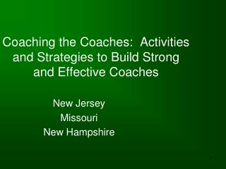 Coaching the Coaches:  Activities and Strategies to Build Strong and Effective Coaches