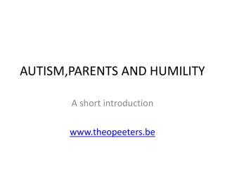 AUTISM,PARENTS  AND HUMILITY