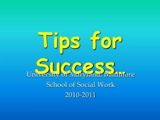 Tips for Success …