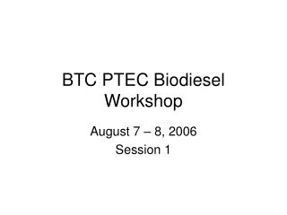 BTC PTEC Biodiesel Workshop