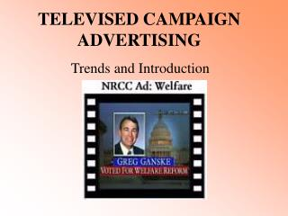 TELEVISED CAMPAIGN ADVERTISING