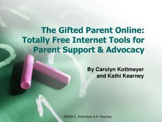 The Gifted Parent Online: Totally Free Internet Tools for Parent Support & Advocacy