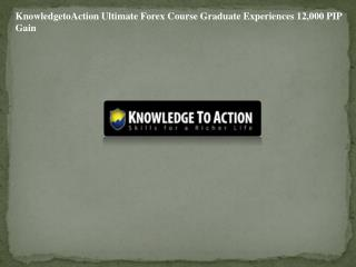 KnowledgetoAction Ultimate Forex Course Graduate Experiences