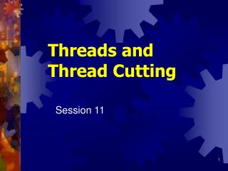Threads and Thread Cutting