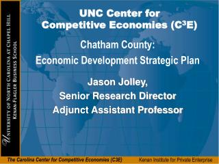 UNC Center for  Competitive Economies (C 3 E)