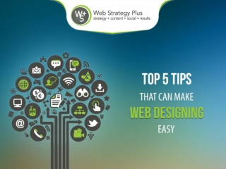 Top 5 Tips That Can Make Web Desiging Easy