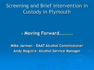 Screening and Brief Intervention in Custody in Plymouth