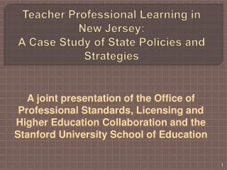 Teacher Professional Learning in New Jersey:     A Case Study of State Policies and Strategies