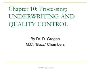 Chapter 10: Processing:  UNDERWRITING AND QUALITY CONTROL