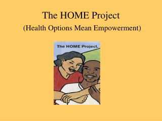 The HOME Project  Health Options Mean Empowerment
