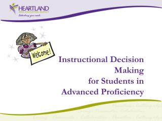 Instructional Decision Making for Students in Advanced Proficiency