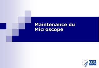 Maintenance du Microscope