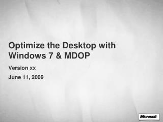 Optimize the Desktop with Windows 7 & MDOP