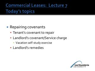 Commercial Leases:  Lecture 7 Today s topics