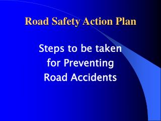Road Safety - How to prevent road accidents