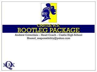 CASTLE H.S. BOOTLEG PACKAGE