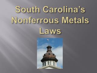 South Carolina s Nonferrous Metals Laws
