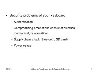 Security problems of your keyboard Authentication Compromising emanations consist of electrical, mechanical, or acoustic