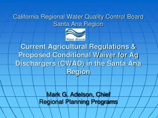 California Regional Water Quality Control Board Santa Ana Region   Current Agricultural Regulations  Proposed Conditiona
