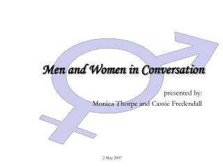 Men and Women in Conversation