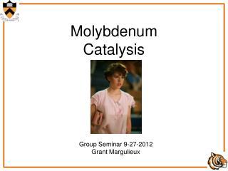 Molybdenum Catalysis