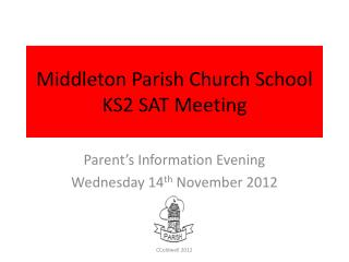 Middleton Parish Church School KS2 SAT Meeting