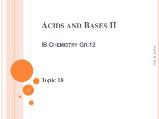 Acids and Bases II IB Chemistry Gr.12