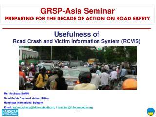 Usefulness of Road Crash and Victim Information System (RCVIS)