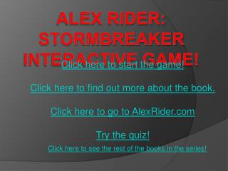 Alex Rider: Stormbreaker interactive game!
