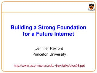Building a Strong Foundation for a Future Internet