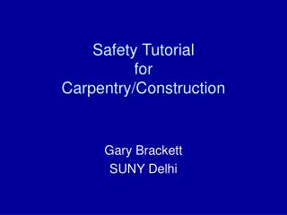 Safety Tutorial for Carpentry/Construction