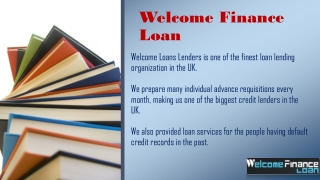 Welcome Finance Loan Secured Place to Go For Money