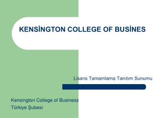 KENSİNGTON COLLEGE OF BUSİNES