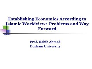 Establishing Economies According to Islamic Worldview:  Problems and Way Forward