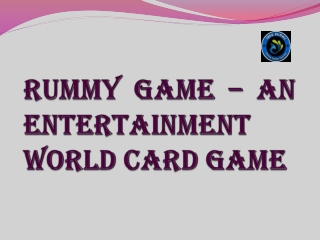 Rummy Game - An Entertainment World Card Game