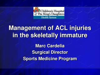 Management of ACL injuries in the skeletally immature
