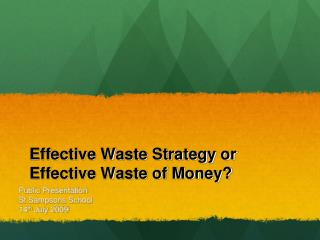 Effective Waste Strategy or Effective Waste of Money?