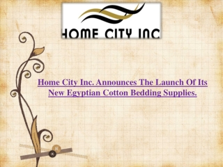 The launch of its new Egyptian cotton bedding supplies