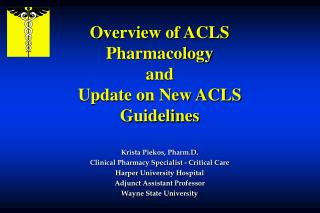Overview of ACLS Pharmacology and  Update on New ACLS Guidelines
