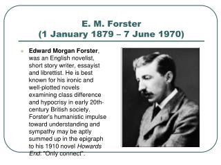 E. M. Forster (1 January 1879 – 7 June 1970)
