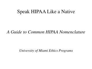 Speak HIPAA Like a Native