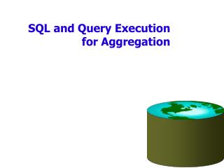 SQL and Query Execution for Aggregation