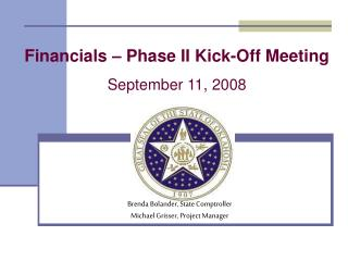 Financials – Phase II Kick-Off Meeting September 11, 2008