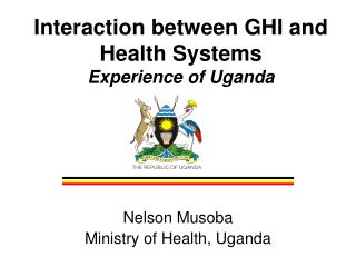 Interaction between GHI and  Health Systems Experience of Uganda